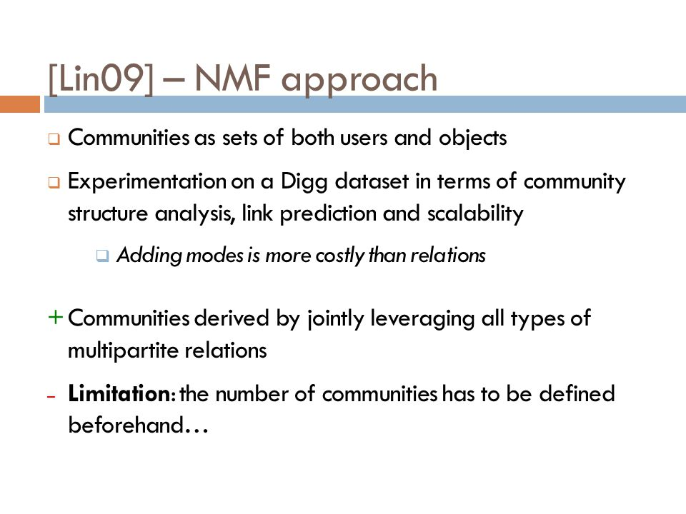 [Lin09] – NMF approach Communities as sets of both users and objects